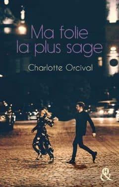 Charlotte Orcival - Ma folie la plus sage