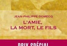 Jean-Philippe Domecq - L'amie, la mort, le fils