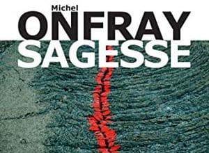 Photo de Michel Onfray – Sagesse (2019)