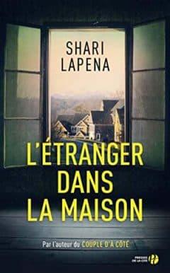 Shari Lapena - L'Étranger dans la maison