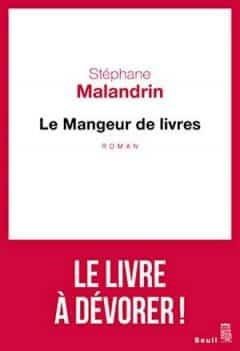 Stéphane Malandrin - Le mangeur de livres
