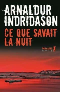 Arnaldur Indridason - Ce que savait la nuit