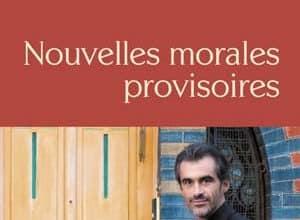 Photo of Raphaël Enthoven – Nouvelles morales provisoires (2019)
