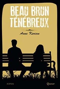 Anne Kurian - Beau Brun Ténébreux