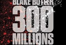 Photo de Blake Butler – 300 millions (2019)