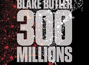 Photo de Blake Butler – 300 millions (2019)