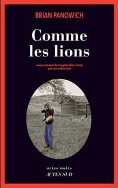 Brian Panowich - Comme les lions