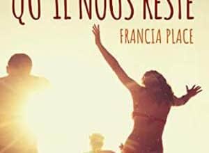 Francia Place - Le temps qu'il nous reste