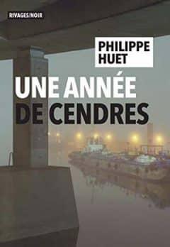 Philippe Huet - Une année de cendres