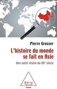 Pierre Grosser - L'histoire du monde se fait en Asie