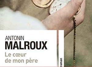 Antonin Malroux - Le coeur de mon père