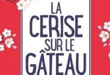 Aurélie Valognes - La Cerise sur le gâteau