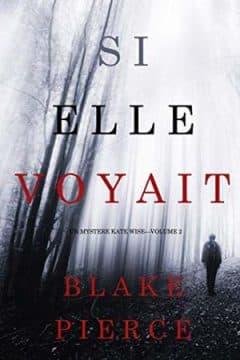 Blake Pierce - Si elle voyait - Tome 2