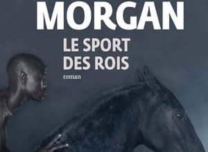 C. E. Morgan - Le sport des rois