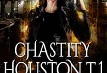 Chris Mallory - Chastity Houston - Tome 1