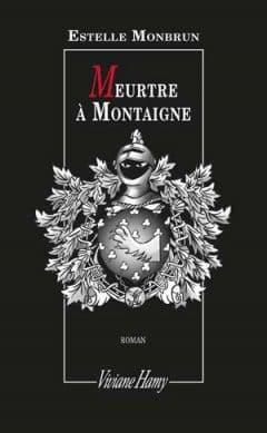 Estelle Monbrun - Meurtre à Montaigne