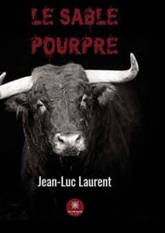 Jean-Luc Laurent - Le sable pourpre