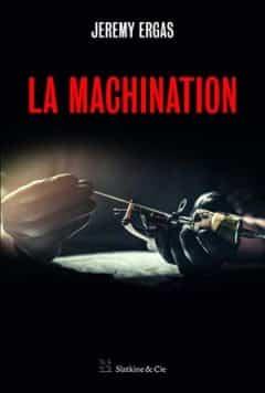 Jeremy Ergas - La machination