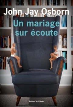 John Jay Osborn - Un mariage sur écoute