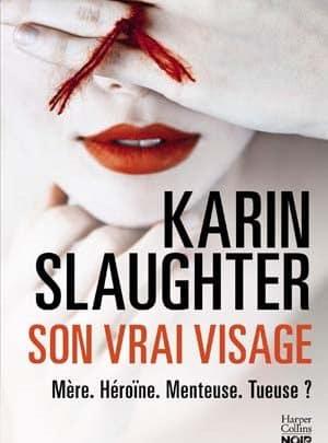 Karin Slaughter - Son vrai visage