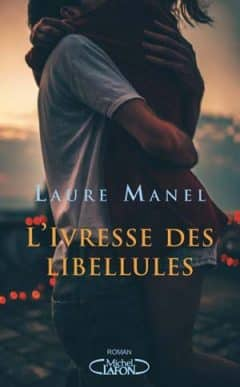 Laure Manel - L'ivresse des libellules