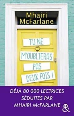 Mhairi McFarlane - Tu ne m'oublieras pas deux fois