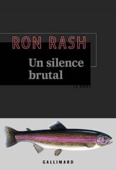 Ron Rash - Un silence brutal