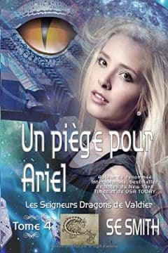 S.E. Smith - Les Seigneurs Dragons de Valdier - Tome 4