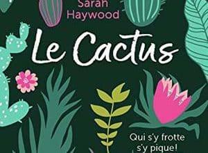 Sarah Haywood - Le Cactus