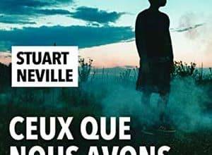 Stuart Neville - Ceux que nous avons abandonnés