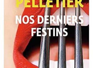 Photo de Chantal Pelletier – Nos derniers festins (2019)