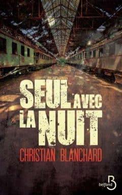Christian Blanchard - Seul avec la nuit