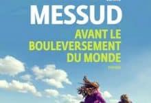 Claire Messud - Avant le bouleversement du monde