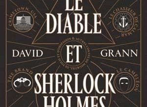 David Grann - Le Diable et Sherlock Holmes