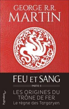 George R.R. Martin - Feu et sang - Partie 2