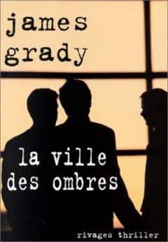James Grady - La Ville des ombres