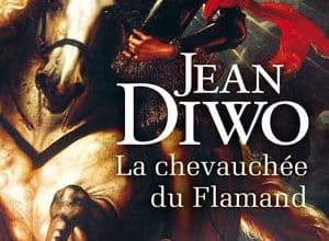 Jean Diwo - La chevauchée du Flamand