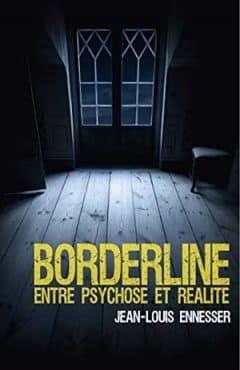 Jean-Louis Ennesser - Borderline entre psychose et réalité