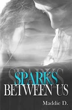 Maddie D. - Sparks Between Us