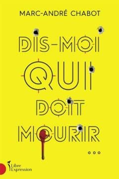 Marc-André Chabot - Dis-Moi Qui Doit Mourir