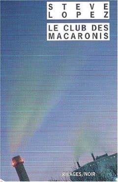 Steve Lopez - Le club des Macaronis