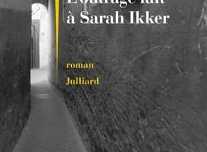 Yasmina Khadra - L'outrage fait à Sarah Ikker