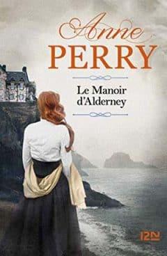 Anne Perry - Le Manoir d'Alderney