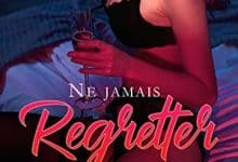 Candice James - Ne jamais regretter, Tome 1