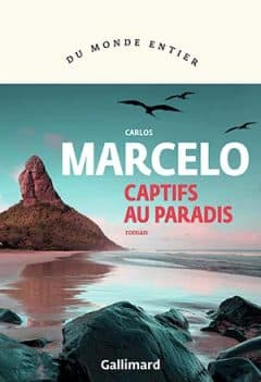 Carlos Marcelo - Captifs au paradis