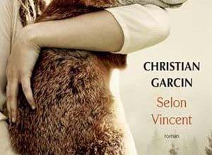Christian Garcin - Selon Vincent