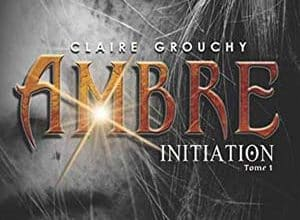 Photo of Claire Grouchy – Ambre – Tome 1 (2019)