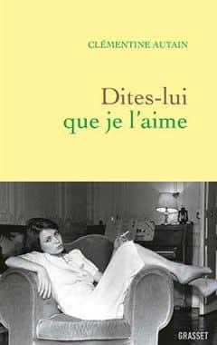 Clémentine Autain - Dites-lui que je l'aime