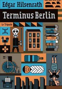 Edgar Hilsenrath - Terminus Berlin