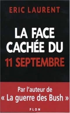 Éric Laurent - La Face Cachée du 11 Septembre